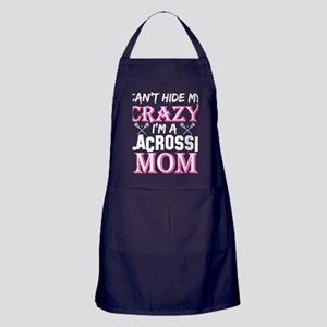 Cant Hide My Crazy Im A Lacrosse Mom Apron (dark)