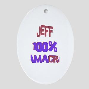 Jeff - 100% Obamacrat Oval Ornament