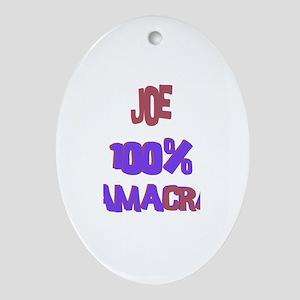 Joe - 100% Obamacrat Oval Ornament