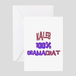 Kaleb - 100% Obamacrat Greeting Card