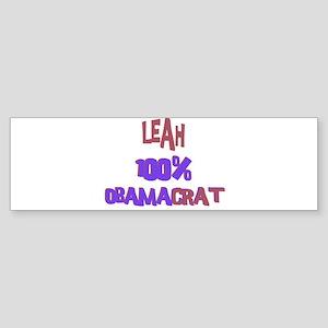 Leah - 100% Obamacrat Bumper Sticker