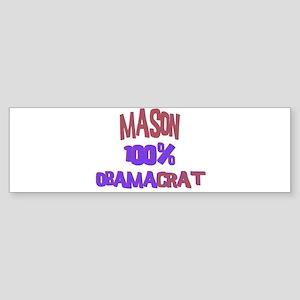 Mason - 100% Obamacrat Bumper Sticker
