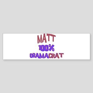 Matt - 100% Obamacrat Bumper Sticker