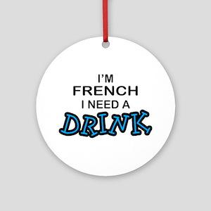 Australian Need a Drink Ornament (Round)