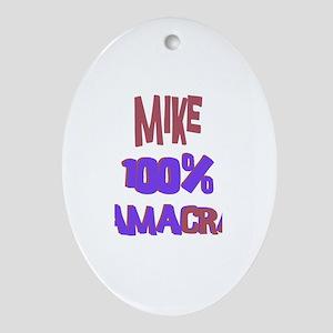 Mike - 100% Obamacrat Oval Ornament