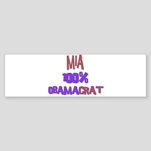 Mia - 100% Obamacrat Bumper Sticker