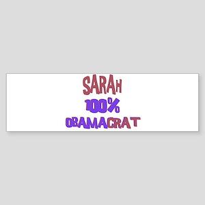 Sarah - 100% Obamacrat Bumper Sticker