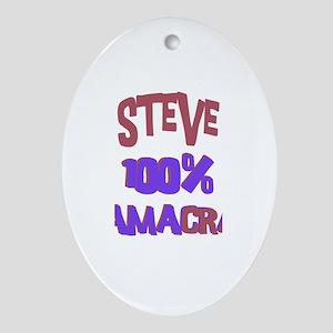 Steve - 100% Obamacrat Oval Ornament