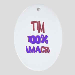 Tim - 100% Obamacrat Oval Ornament