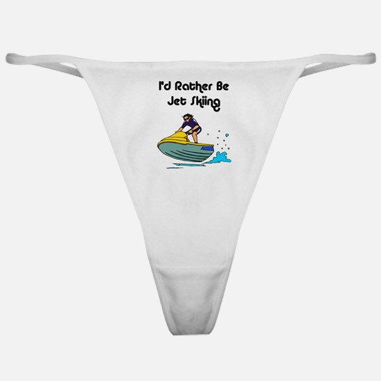 1590 I'd Rather be Jet Skiing Classic Thong