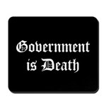 Gov't is Death Mousepad