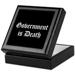 Gov't is Death Keepsake Box