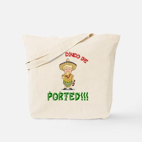 Deported - Donald Trump - Cinco De Mayo Tote Bag
