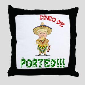 Deported - Donald Trump - Cinco De Ma Throw Pillow