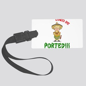 Deported - Donald Trump - Cinco Large Luggage Tag