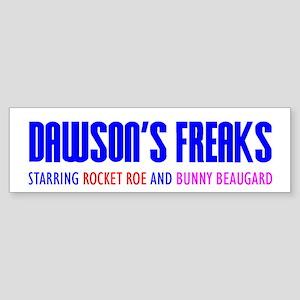 """Dawson's Freaks"" Bumper Sticker"