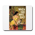 """Mousepad - """"When She Was Bad"""""""