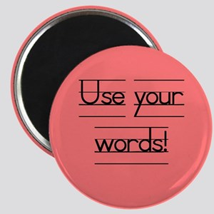Use your words! Magnet