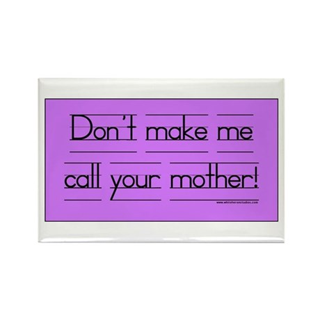 Don't make me call! Rectangle Magnet