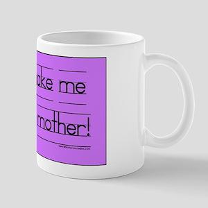 Don't make me call! Mug