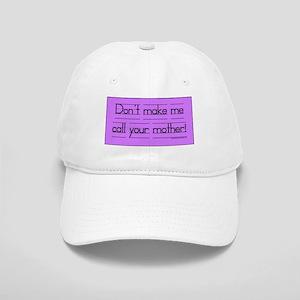 Don't make me call! Cap
