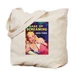 "Tote Bag - ""I Wake Up Screamine"""