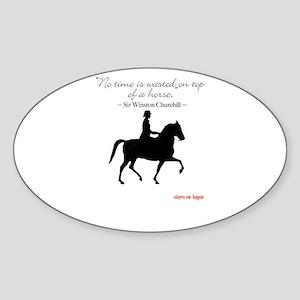 """Churchill horse quote """"No tim Oval Sticker"""