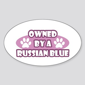 Owned By A Russian Blue Oval Sticker