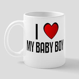 I LOVE MY BABY BOY Mug