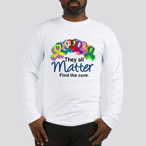 They All Matter Long Sleeve T-Shirt