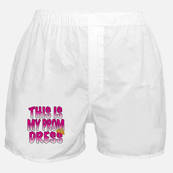 This IS My Prom Dress Boxer Shorts
