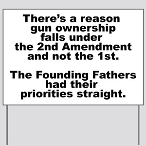 Founding Fathers' Priorities Yard Sign