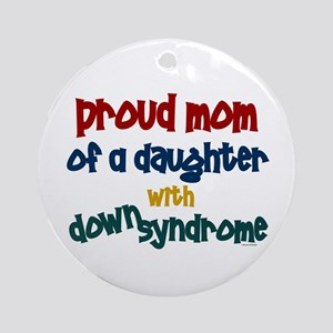 Proud Mom.....2 (Daughter DS) Ornament (Round)