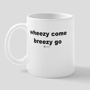 Wheezy come, breezy go - Mug