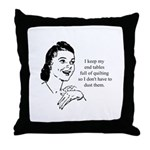 Quilting - Don't Have to Dust Throw Pillow