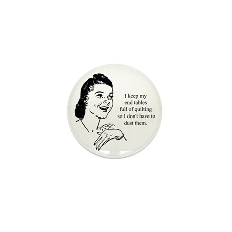 Quilting - Don't Have to Dust Mini Button (100 pac