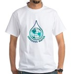 Conserve Water White T-Shirt