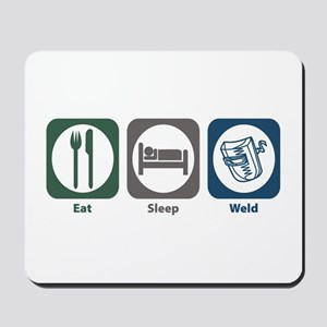 Eat Sleep Weld Mousepad