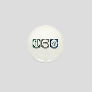 Eat Sleep Weld Mini Button