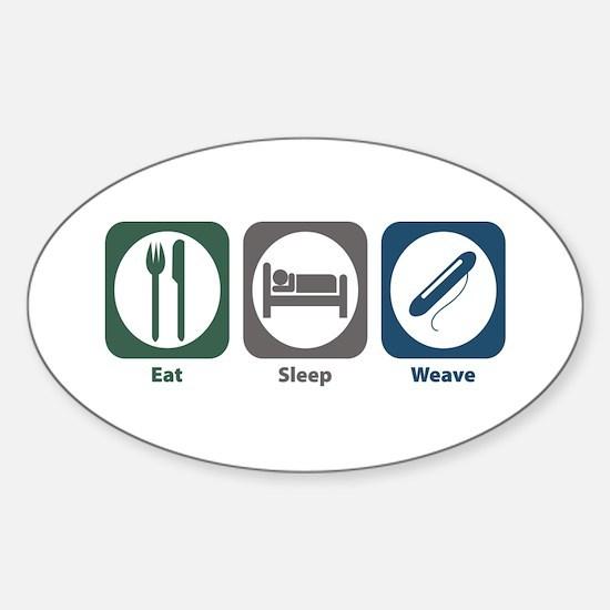 Eat Sleep Weave Oval Decal