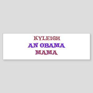 Kyleigh - An Obama Mama Bumper Sticker