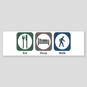Eat Sleep Walk Bumper Sticker