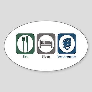 Eat Sleep Ventriloquism Oval Sticker