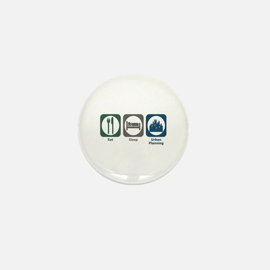 Eat Sleep Urban Planning Mini Button