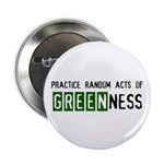 """Random acts of Greenness 2.25"""" Button (100 pa"""