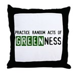 Random acts of Greenness Throw Pillow