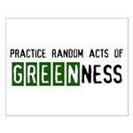 Random acts of Greenness Small Poster