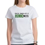 Random acts of Greenness Women's T-Shirt
