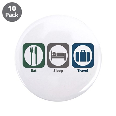 "Eat Sleep Travel 3.5"" Button (10 pack)"