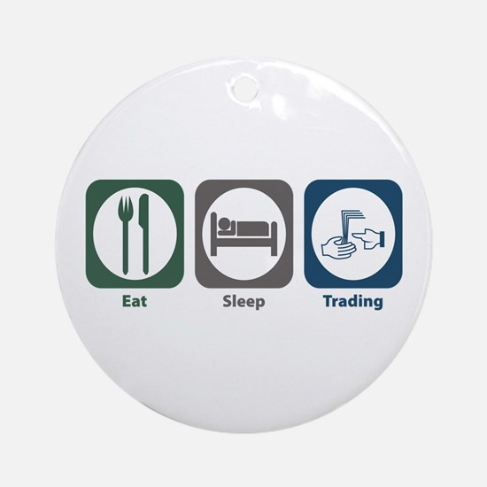 Eat Sleep Trading Ornament (Round)